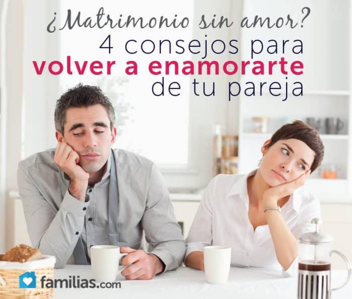 Matrimonio Sin Amor 4 Consejos Para Volver A Enamorarte De Tu